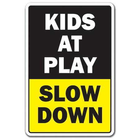 KIDS AT PLAY SLOW DOWN Aluminum Sign jerk driving traffic children speed limit | Indoor/Outdoor | 10
