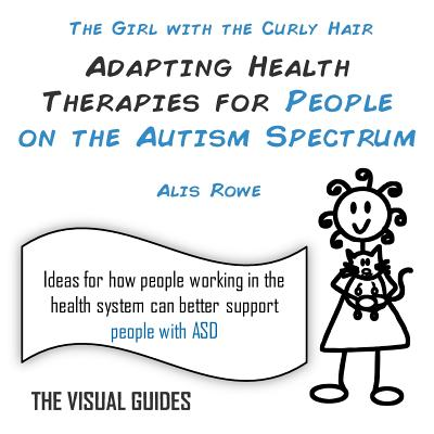 Adapting Health Therapies for People on the Autism Spectrum : By the Girl with the Curly Hair