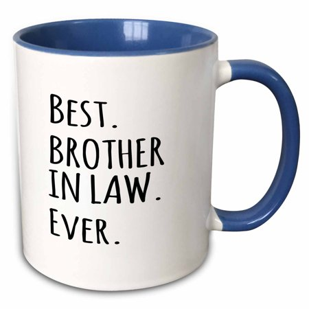 3dRose Best Brother in Law Ever - Gifts for brother-in-law - black text - Two Tone Blue Mug,