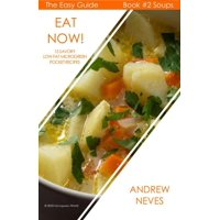 Eat Now! Microgreen Soups: 15 Savory Low Fat Pocket Recipes - eBook
