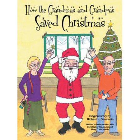 How the Grandmas and Grandpas Saved Christmas - - Gramma And Grandpa