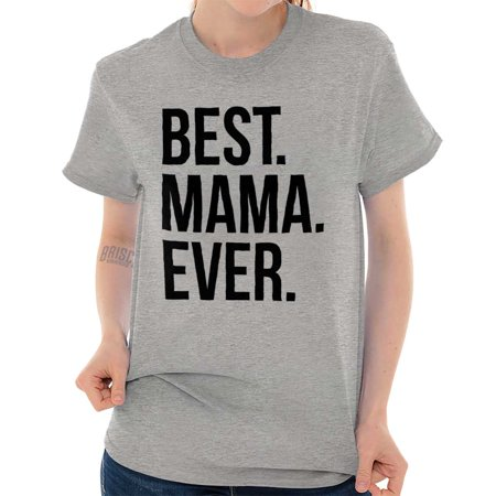 Brisco Brands Best Mama Ever Mothers Day Mom Lady Short Sleeve T