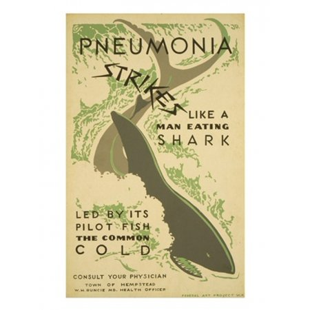 Pneumonia Strikes Like A Man Eating Shark Led By Its Pilot Fish The Common Cold Consult Your Physician Poster Print  18 X 24