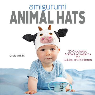 Cover Crochet Pattern - Amigurumi Animal Hats : 20 Crocheted Animal Hat Patterns for Babies and Children