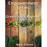 The Green Juice Regimen (Paperback)
