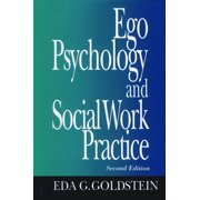 Ego Psychology and Social Work Practice : 2nd Edition