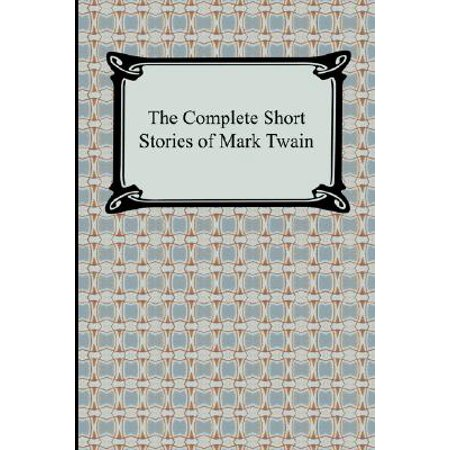 The Complete Short Stories of Mark Twain (Understanding The Us Constitution Mark Twain Media)