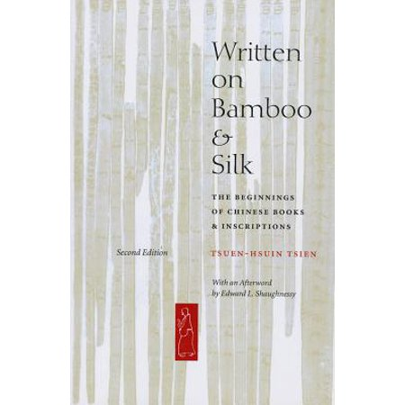 Written on Bamboo and Silk : The Beginnings of Chinese Books and Inscriptions, Second Edition