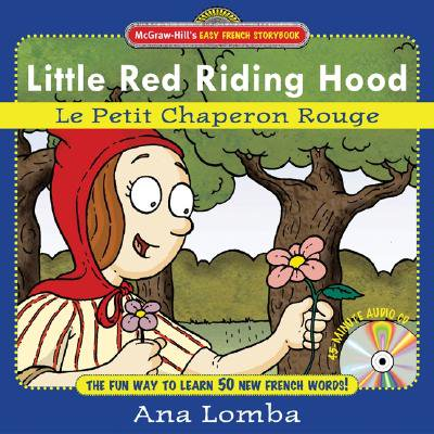Easy French Storybook: Little Red Riding Hood (Book + Audio CD) : Le Petit Chaperon Rouge