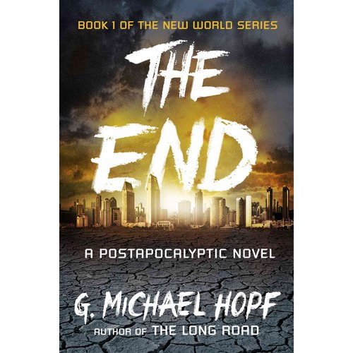 The End: A Postapocalyptic Novel