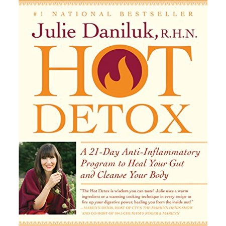 Hot Detox: A 21-Day Anti-Inflammatory Program to Heal Your Gut and Cleanse Your Body