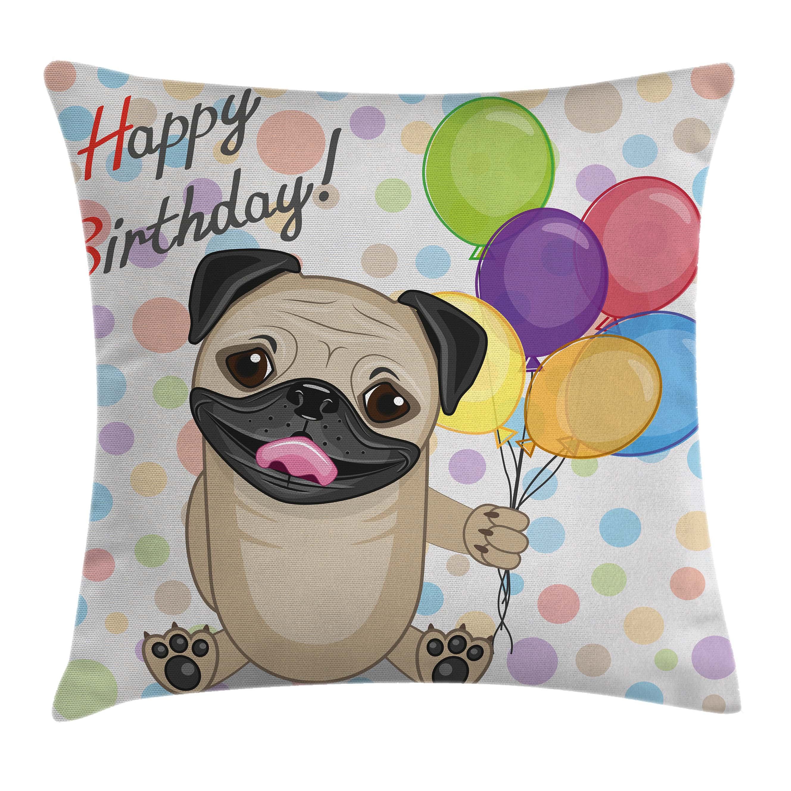 Birthday Decorations for Kids Throw Pillow Cushion Cover, Animal Cute Dog Smiling Pug with Party Balloons Greeting Card, Decorative Square Accent Pillow Case, 16 X 16 Inches, Multicolor, by Ambesonne
