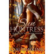 Sun Huntress (The Moon People, Book Three) - eBook