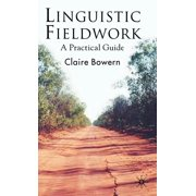 Linguistic Fieldwork: A Practical Guide (Hardcover)