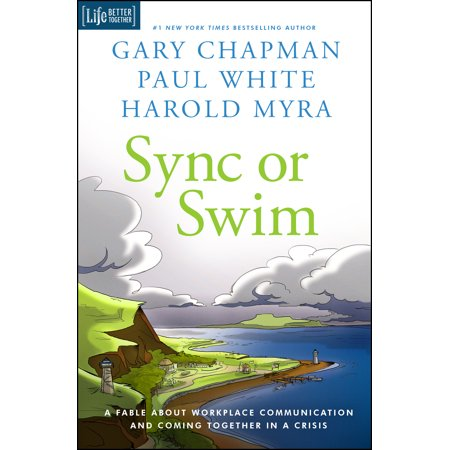 Sync or Swim : A Fable About Workplace Communication and Coming Together in a
