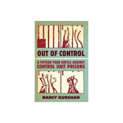 Out of Control: A 15-Year Battle Against Control Unit Prisons
