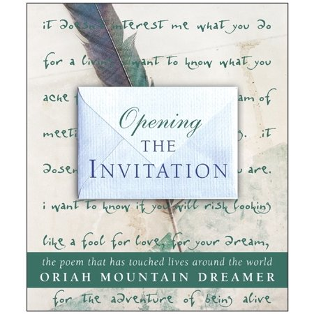 Opening the Invitation : The Poem That Has Touched Lives Around the World ()