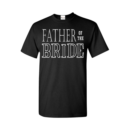 Father of the Bride T-shirt Wedding Shirts (Father Of The Bride Speeches Short And Sweet)