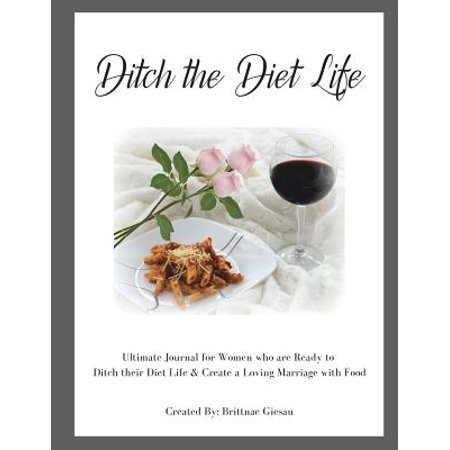 Ditch the Diet Life : Health & Fitness Journal Ditch the Diet Life: Health & Fitness Journal