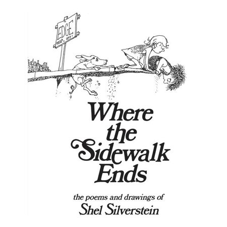 Where the Sidewalk Ends: Poems and Drawings (Hardcover) ()