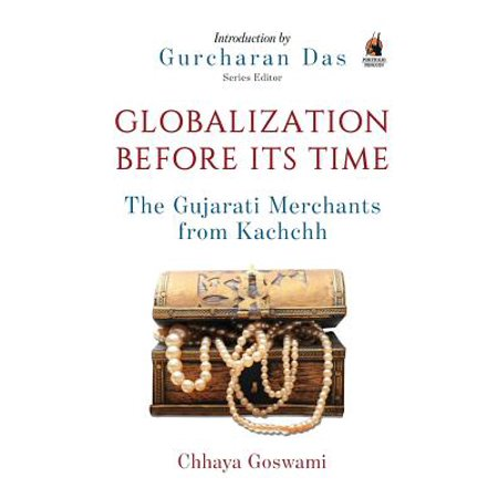 Globalization Before Its Time : Gujarati Traders in the Indian - Blue Ocean Traders