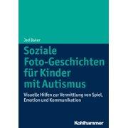 Soziale Foto-Geschichten für Kinder mit Autismus - eBook
