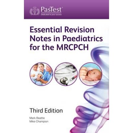 Essential Revision Notes in Paediatrics for the