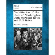 Constitution of the State of Washington, with Marginal Notes and Full Index