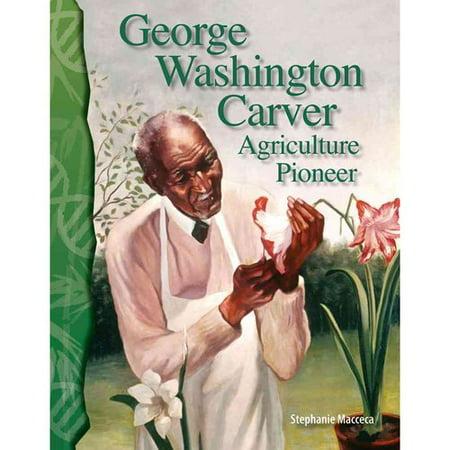 George Washington Carver  Agriculture Pioneer