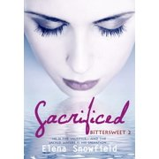 Sacrificed: Bittersweet 2 - eBook