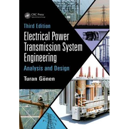 Electrical Power Transmission System Engineering : Analysis and