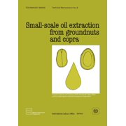 Technology Series,: Small-scale oil extraction from groundnuts and copra (Technology Series. Technical Memorandum 5) (Paperback)