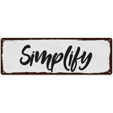 Simplify Black on White Shabby Chic Metal Sign 6x18 Room Decor 206180049023