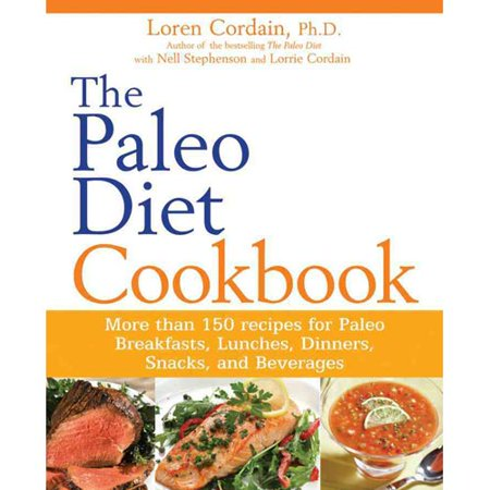 The Paleo Diet Cookbook  More Than 150 Recipes For Paleo Breakfasts  Lunches  Dinners  Snacks  And Beverages