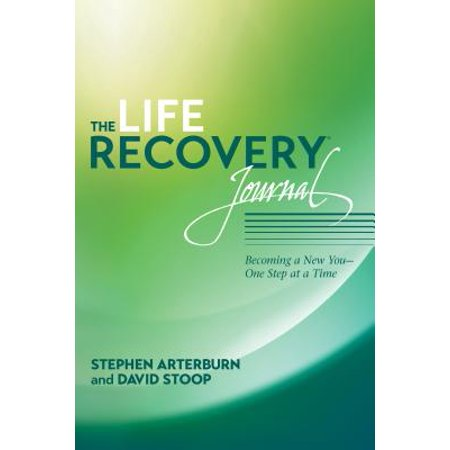 The Life Recovery Journal : Becoming a New You - One Step at a