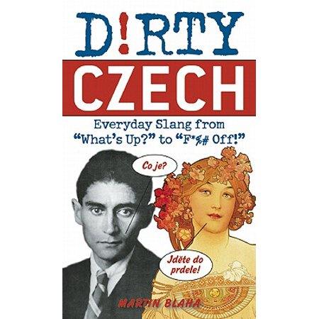 Dirty Czech : Everyday Slang from