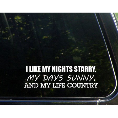 I Like My Nights Starry, My Days Sunny and my Life Country - 9