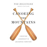 Canoeing the Mountains : Christian Leadership in Uncharted Territory