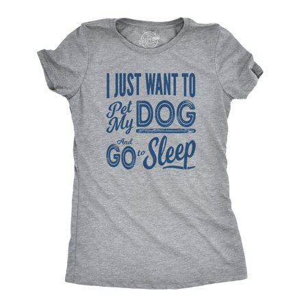 Womens I Just Want To Pet My Dog and Go To Sleep Funny T shirts Novelt
