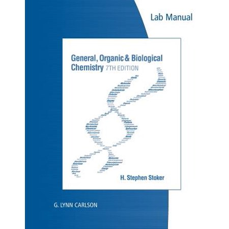 Lab Manual for Stoker's General, Organic, and Biological Chemistry, (Laboratory Manual For General Organic And Biological Chemistry)