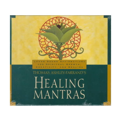 Thomas Ashley - Farrand's Healing Mantras: Learn Sound Affirmations for Spiritual Growth, Creativity, and Healing