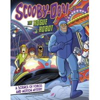 Scooby-Doo! a Science of Forces and Motion Mystery : The Rogue Robot