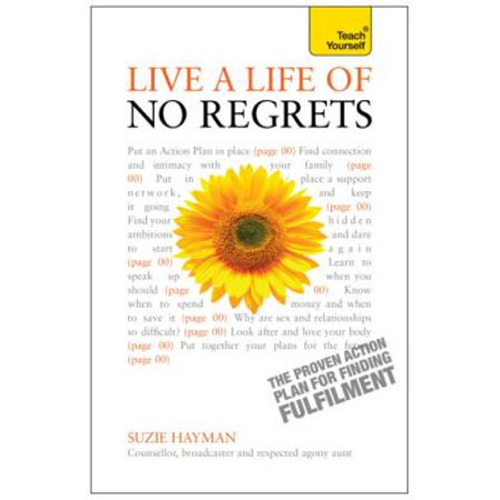 Live a Life of No Regrets: Teach Yourself eBook ePub - The proven action plan for finding fulfilment -