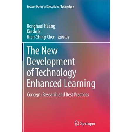 The New Development of Technology Enhanced Learning : Concept, Research and Best