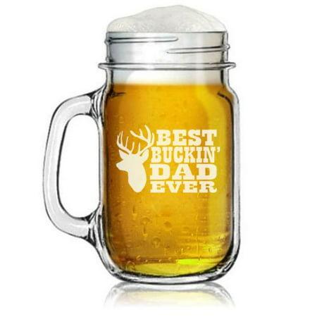 16oz Mason Jar Glass Mug w/ Handle Father Best Buckin Dad (Best Coffee Cup Without Handle)