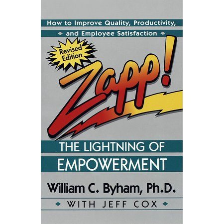 Zapp! The Lightning of Empowerment : How to Improve Quality, Productivity, and Employee Satisfaction - Zapp Brannigan