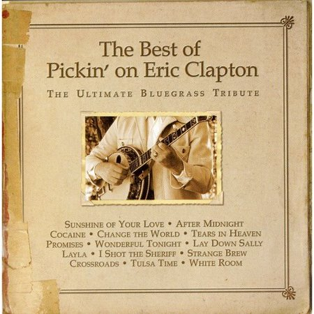 Best Of Pickin On Eric Clapton  Ultimate Bluegrass