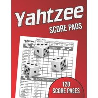 Yahtzee Score Pads : 120 Score Pages, Large Print Size 8.5 x 11 in, Yahtzee Game Score Cards, Yahtzee Dice Board Game, Yahtzee Score Sheets, Record Keeper Book (Paperback)