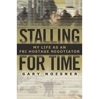 Stalling for Time : My Life as an FBI Hostage Negotiator