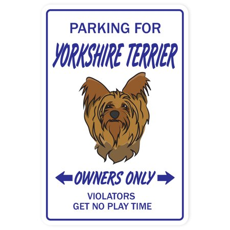 Yorkshire Terrier Novelty Sign | Indoor/Outdoor | Funny Home Décor for Garages, Living Rooms, Bedroom, Offices | SignMission Dog Pet Parking Toy Vet Groomer Breeder Fun Gift Sign